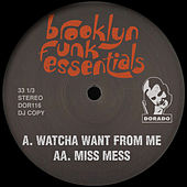 Watcha Want / Miss Mess by The Brooklyn Funk Essentials