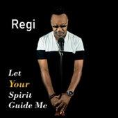 Let Your Spirit Guide Me von Regi