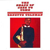 The Shape Of Jazz To Come (Remastered) by Ornette Coleman
