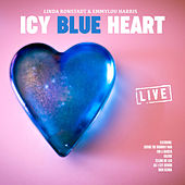 Icy Blue Heart (Live) by Linda Ronstadt