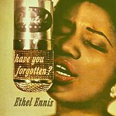 Have You Forgotten? (Remastered) de Ethel Ennis