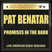 Promises in the Dark (Live) von Pat Benatar