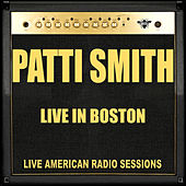 Live in Boston (Live) de Patti Smith