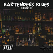 Bartenders Blues (Live) by James Taylor