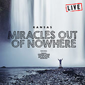 Miracles Out Of Nowhere (Live) de Kansas