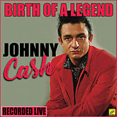 Johnny Cash - Birth of A Legend von Johnny Cash