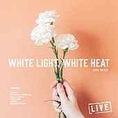 White Light, White Heat (Live) de Lou Reed