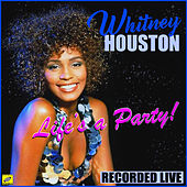Life's A Party by Whitney Houston