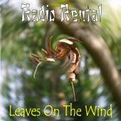 Leaves on the Wind by Radio Rental