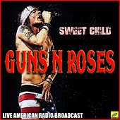 Sweet Child (Live) by Guns N' Roses