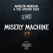 Misery Machine (Live) by Marilyn Manson