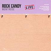 Rock Candy (Live) by Montrose