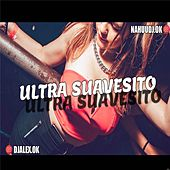 Ultra Suavecito by DJ Alex