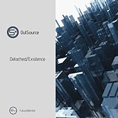 Detached/Existence by Outsource
