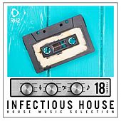 Infectious House, Vol. 18 by Various Artists
