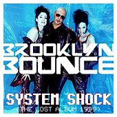 System Shock (The Lost Album 1999) by Brooklyn Bounce