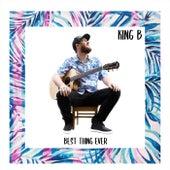 Best Thing Ever de King B