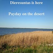 Payday on the Desert by Dieresuntas Is Here