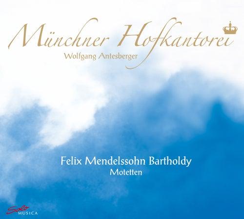Mendelssohn: Motets by Wolfgang Antesberger