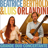 Beatrice Berthold & Luis Orlandini: Grande Duo Concertante by Various Artists