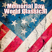 Memorial Day World Classical by Various Artists