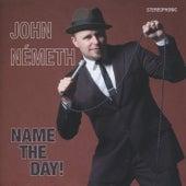 Name The Day! by John Nemeth