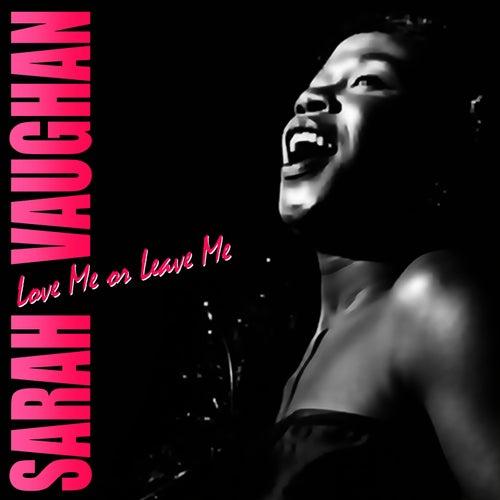 Love Me Or Leave Me by Sarah Vaughan