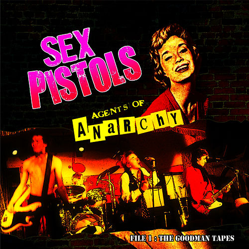 The Goodman Tapes by Sex Pistols