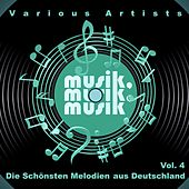 Musik, Musik, Musik (Die Schönsten Melodien Aus Deutschland), Vol. 4 de Various Artists
