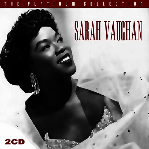 The Platinum Collection by Sarah Vaughan