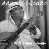 10 Mil Anos à Frente by Adivaldo Godão