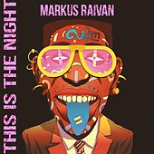 This Is the Night by Markus Raivan