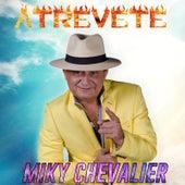 Atrevete de Miky Chevalier