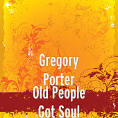 Old People Got Soul de Gregory Porter