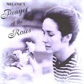 Prayer of the Roses by Melanie