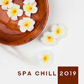 Spa Chill 2019: Relaxing Music Therapy, Chillout 2019, Spa Melodies, Massage Music, Relaxing Chill Out by Ibiza Chill Out