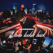 Never Lookin Back von Mukband$
