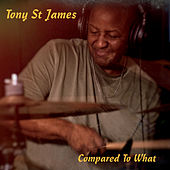 Compared to What by Tony St James