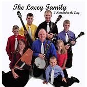 I Remember the Day by The Lacey Family