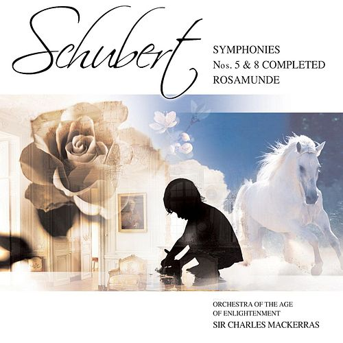 Schubert : Symphonies Nos. 5 & 8 by Orchestra Of The Age Of Enlightenment