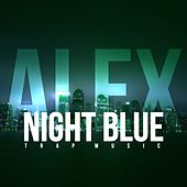 Night Blue (Trap Music) von Alex