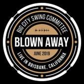Blown Away (Live in Brisbane, CA) de Big City Swing Committee