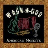 American Musette Pre-Twenty-Three by Wack-A-Doo