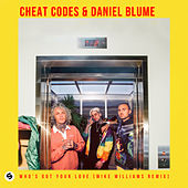 Who's Got Your Love (Mike Williams Remix) de Cheat Codes