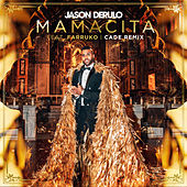 Mamacita (feat. Farruko) (CADE Remix) by Jason Derulo
