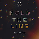 Hold The Line (Acoustic) von A R I Z O N A