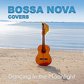 Dancing in the Moonlight de Bossa Nova Covers