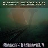 Shaman's Techno vol. V by Cyber Shaman