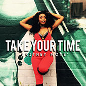 Take Your Time by Britney Mone