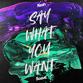 Say What You Want by Kesh
